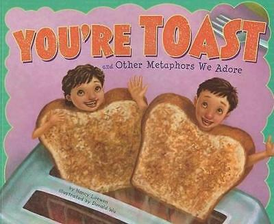 NEW You're Toast and Other Metaphors We Adore By Nancy Lowen Paperback