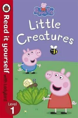 NEW Peppa Pig: Little Creatures - Read it Yourself with Ladybird By Ladybird
