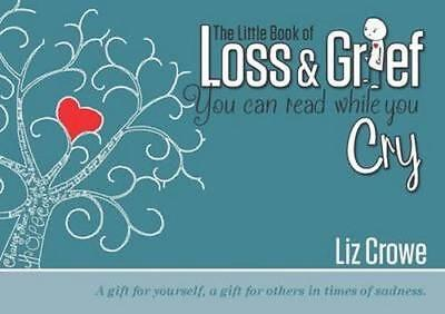 NEW The Little Book of Loss & Grief By Liz Crowe Paperback Free Shipping