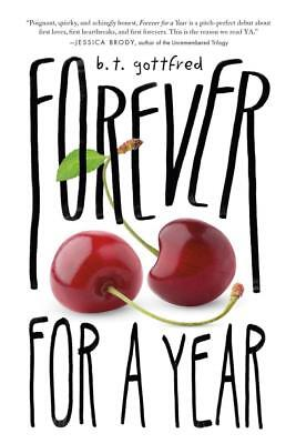 NEW Forever for a Year By B T Gottfred Paperback Free Shipping