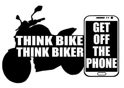 Think Bike/think Biker/get Off The Phone