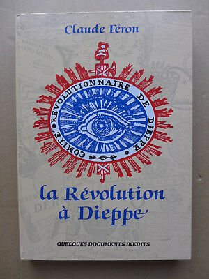 Claude Féron - La Révolution à Dieppe. Quelques documents inédits.