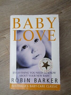 Baby Love by Robin Barker (2001) Used but a really good baby care guide