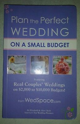 Plan the Perfect Wedding on a Small Budget: Featuring Real Couples' Weddings on