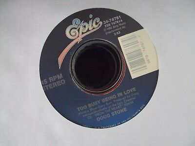 """DOUG STONE Too Busy Being In Love/The Workin' End Of A Hoe 7"""" 45 country Epic"""