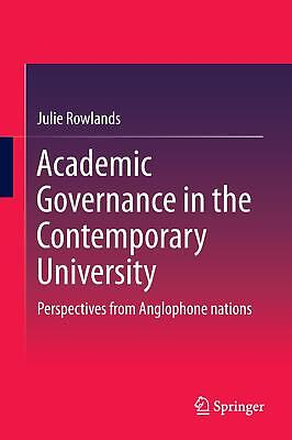 Academic Governance in the Contemporary University Rowlands, Julie