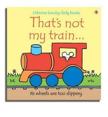 NEW That's Not My Train By Fiona Watt Board Book Free Shipping