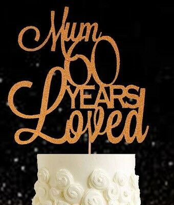 Mum Gold 60 years loved glitter cake topper birthday party decoration retirement