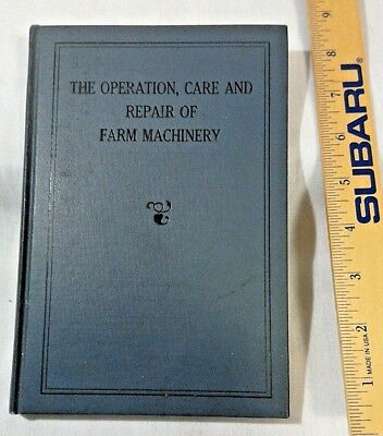 1st Edition, John Deere, The  Operation, Care and Repair of Farm Machinery, 1927