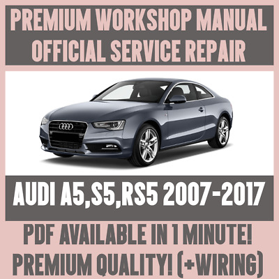 *WORKSHOP MANUAL SERVICE & REPAIR GUIDE for AUDI A5 S5 RS5 2007-2017 +WIRING