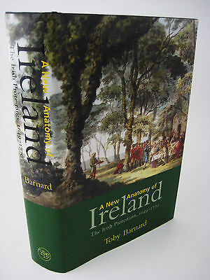 1st Edition A NEW ANATOMY OF IRELAND Toby Barnard HISTORY Irish Protestant YALE