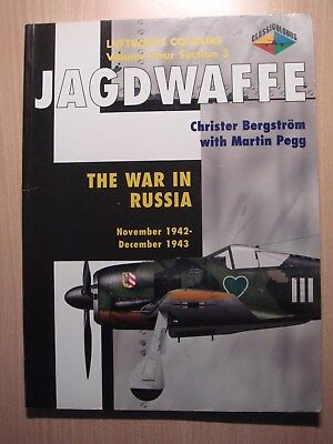 Luftwaffe Colours JAGDWAFFE Vol. 4 Section 3 The War in Russia Nov 1942-Dec1943