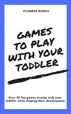 Play Games with your Toddler (electronic): All-Round Development