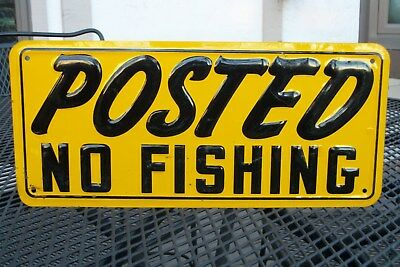 """Vintage 1950's NOS Sign """"POSTED NO FISHING"""" beautiful embossed sign. """"FREE SHIP"""""""