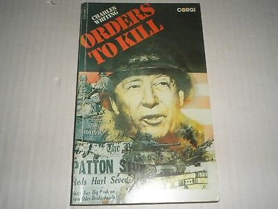 Orders To Kill By Charles Whiting - 1974 P/b Edition