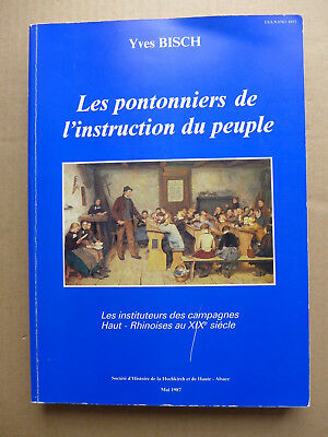 Yves Bisch - Les pontonniers de l'instruction du peuple. Les instituteurs