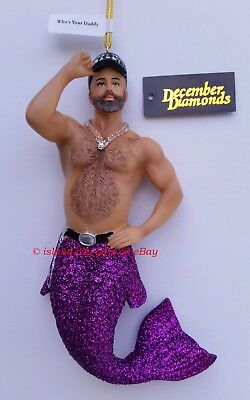 IN STOCK December Diamonds WHO'S YOUR DADDY Merman Ornament - New for 2018 !