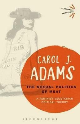 NEW Sexual Politics of Meat By Carol J. Adams Paperback Free Shipping