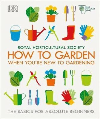RHS How To Garden When You're New To Gardening: The Basics For Absolute Beginner