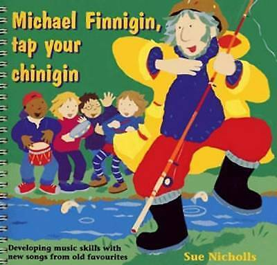 Songbooks - Michael Finnigin, Tap Your Chinigin: Developing music skills KS1