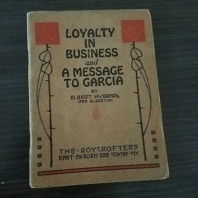 Roycrofters Loyalty In Business Message To Garcia 1917 Booklet Elbert Hubbard