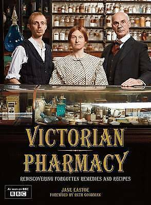 VICTORIAN PHARMACY - JANE EASTOE - 2010 FIRST EDITION HB in DJ - EXCELLENT CON