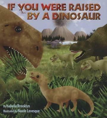 NEW If You Were Raised by a Dinosaur By Isabella Brooklyn Paperback