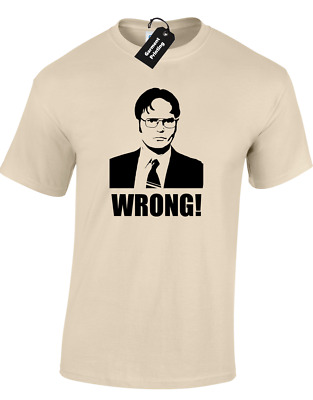 Dwight  - Wrong Mens T-Shirt Schrute Funny The Office Michael Scott Comedy