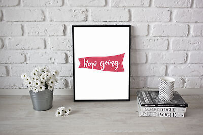 Motivational inspirational quote Poster Picture Art Keep going