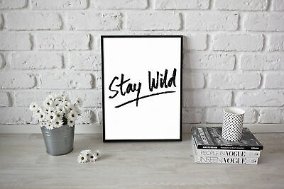 Inspirational quote Funny Poster Picture Art Stay Wild