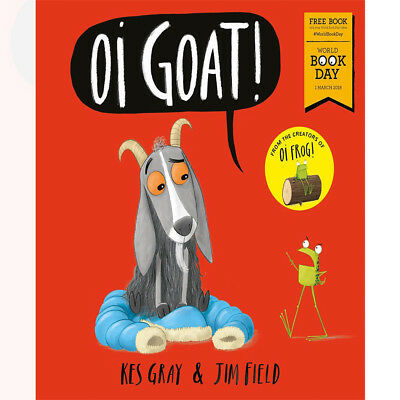 Kes Gray Oi Goat!: World Book Day 2018 (Oi Frog and Friends) Book NEW Paperback