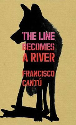 The Line Becomes A River | Francisco Cantu