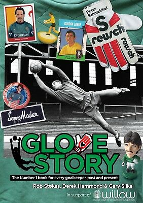GLOVE STORY - The No 1book for every goalkeeper, past and present - Got Not Got