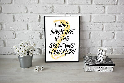 Travel Quote I Want Adventure In The Great Wide Somewhere Poster Artwork A4 A3