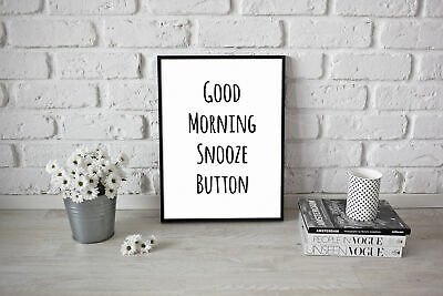 Bedroom Poster Artwork Print Good Morning Snooze Button Funny Quote A3 A4 Size