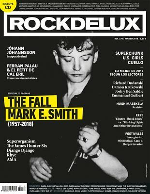 Rockdelux Magazine Spain Issue 370 - March 2018 - MARK E.SMITH 10 PAGES SPECIAL