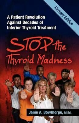 NEW Stop the Thyroid Madness By Janie A Bowthorpe Paperback Free Shipping