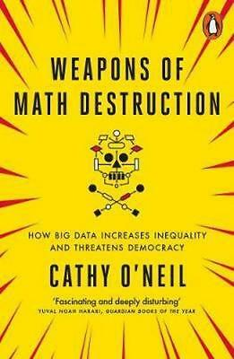 NEW Weapons Of Math Destruction By Cathy O?Neil Paperback Free Shipping