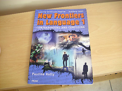 NEW FRONTIERS IN LANGUAGE 1 by Pauline Kelly, Leaving Cert Ordinary Level