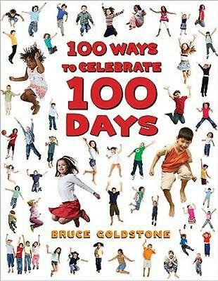 NEW 100 Ways to Celebrate 100 Days By Bruce Goldstone Hardcover Free Shipping