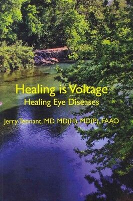 Healing Is Voltage : Healing Eye Diseases, Paperback by Tennant, Jerry L., M....