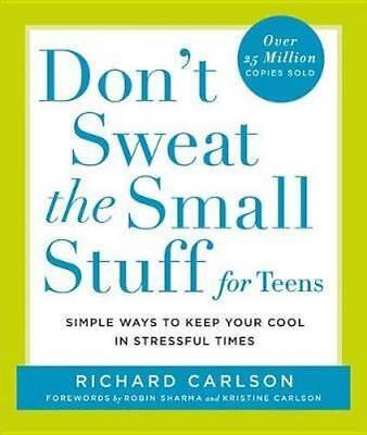 NEW Don't Sweat the Small Stuff for Teens By Richard Carlson Paperback