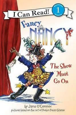 NEW Fancy Nancy : The Show Must Go On By Jane O'Connor Paperback Free Shipping