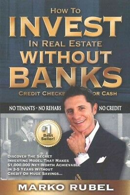 How to Invest in Real Estate Without Banks, Credit Checks, or Cash, Paperback...
