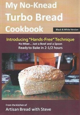 """My No-knead Turbo Bread Cookbook : Introducing """"Hands-Free"""" Technique: From t..."""