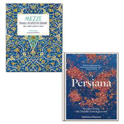 Persiana by Sabrina Ghayour 2 Books Collection Set Mezze: Small Plates to Share