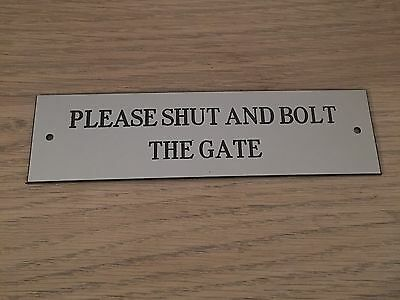 Engraved Shut The Gate Sign