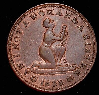 1838  HT-81 Am I Not a Woman Hard Times Token. Priced to sell. Better Grade