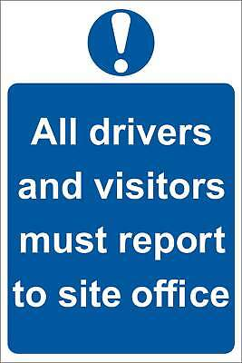 All driver and visitors must report to site office Sign, Self Adhesive Vinyl