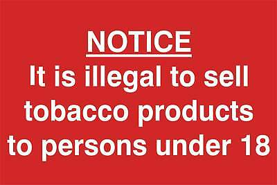 Its illegal to sell tobacco to anyone under the age of 18 Sign, 5mm Correx Board